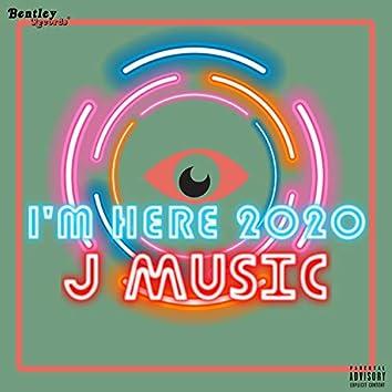 I'm Here 2020