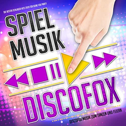 Spiel Musik - Discofox - Discofox Musik zum Feiern und Tanzen (Die besten Schlager Hits 2019 für deine Fox Party)