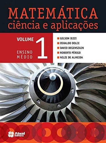 Matemática ciência e aplicações - Volume 1