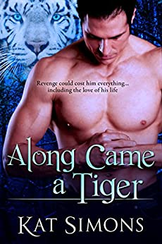 Along Came a Tiger (Tiger Shifters Book 2) by [Kat Simons]