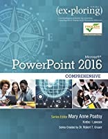 Exploring Microsoft PowerPoint 2016 Comprehensive (Exploring for Office 2016 Series)