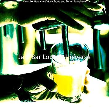 Music for Bars - Hot Vibraphone and Tenor Saxophone