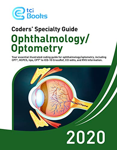 Compare Textbook Prices for Coders' Specialty Guide 2020: Ophthalmology /Optometry - Ophthalmology CPT Codes - Optometry Coding Book  ISBN 9781635276800 by The Coding Institute