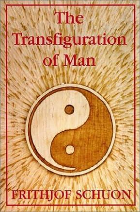 The Transfiguration of Man