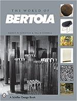 The World of Bertoia de Nancy N. Schiffer