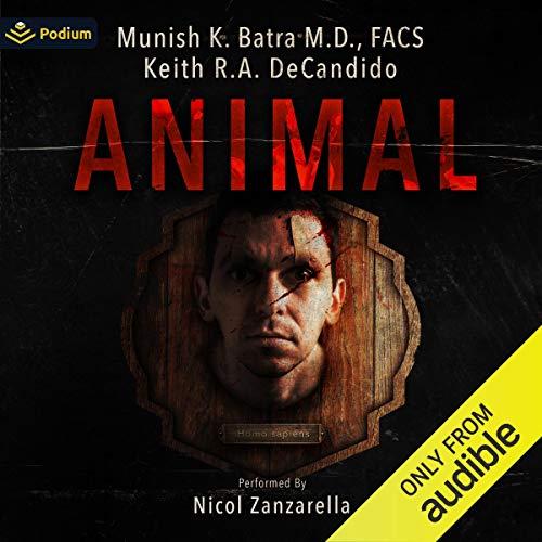 Animal Audiobook By Munish K Batra MD FACS, Keith R.A. DeCandido cover art