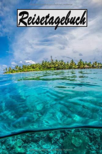 Reisetagebuch: Reisetagebuch zum Ausfüllen und Ankreuzen für eine Reise auf die Malediven / Über 100 Seiten für bis zu 45 Urlaubstage/ Notizbuch, Tagebuch für die Ferien / inkl. Packliste