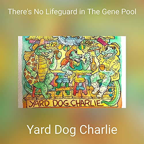 There's No Lifeguard in The Gene Pool