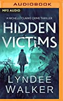 Hidden Victims (Nichelle Clarke Crime Thrillers)