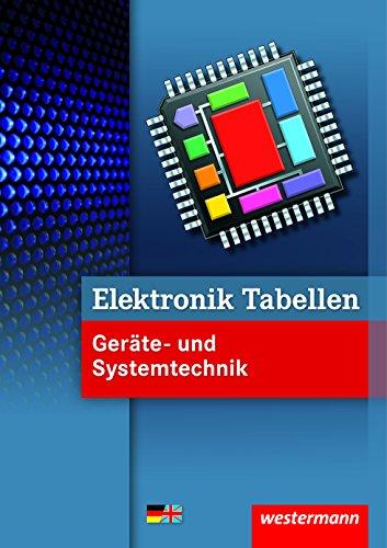 Elektronik Tabellen - Geräte- und Systemtechnik (Elektronik Tabellen Geräte- und Systemtechnik 1)