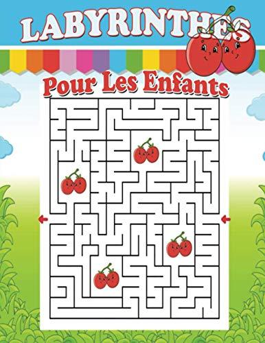 Labyrinthes Pour Les Enfants: Labyrinthe Enfant 2-8 ans   80 Labyrinthes Pour Enfants   Labyrinthe Livre de Puzzles Pour Les Enfants   Livre De Jeux ... [ Cahier d'activités Pour Enfants Jeux ]