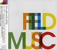 フィールド・ミュージック+ライト・ユア・オウン・ヒストリー