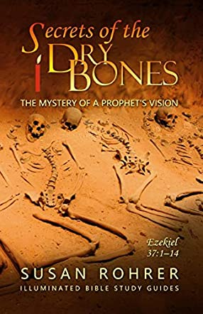Secrets of the Dry Bones: Ezekiel 37:1-14