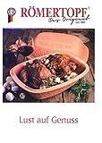 Lust auf Genuß. Römertopf: Rezepte für die natürliche Küche (Cover Bild kann Abweichen)