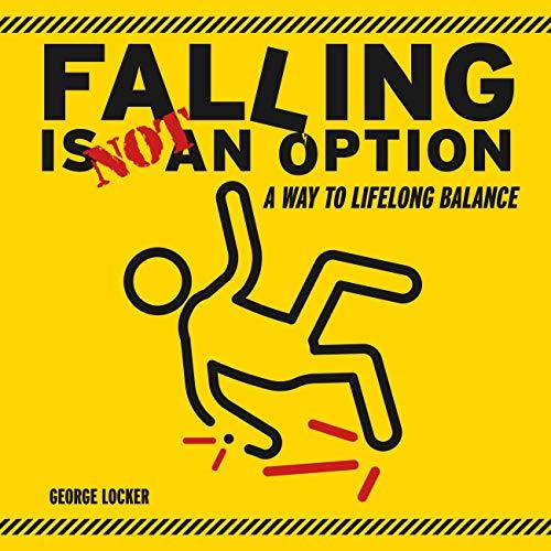 Falling Is Not An Option: A Way to Lifelong Balance (English Edition)
