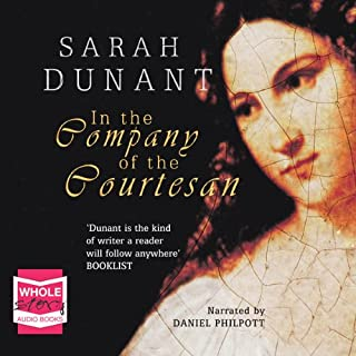 In the Company of the Courtesan                   By:                                                                                                                                 Sarah Dunant                               Narrated by:                                                                                                                                 Daniel Philpott                      Length: 14 hrs and 11 mins     47 ratings     Overall 4.3