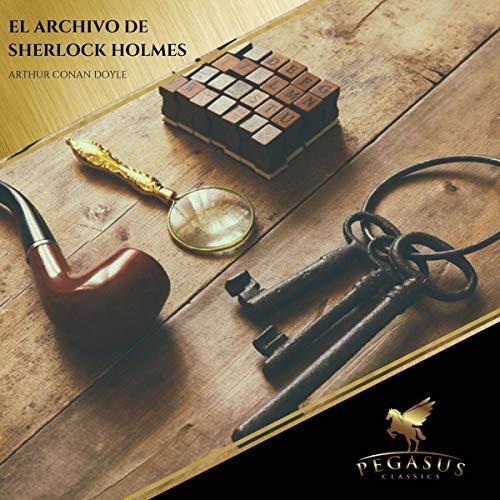 El Archivo de Sherlock Holmes audiobook cover art