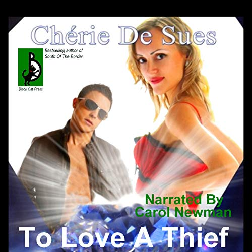 To Love a Thief (Jewels of the Night) Audiobook By Cherie De Sues cover art