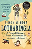 Lotharingia: A Personal History of France, Germany and the Countries In-Between - Simon Winder