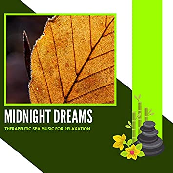 Midnight Dreams - Therapeutic Spa Music For Relaxation
