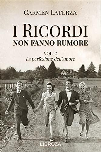 I ricordi non fanno rumore: Vol. 2 La perfezione dell'amore (La storia di  Bianca) eBook : Laterza, Carmen: Amazon.it: Libri