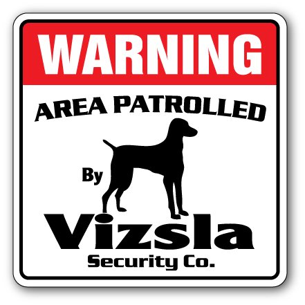 Vizsla Security Sign Area Patrolled pet Guard Dog Owner Lover Breeder Animal