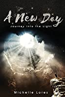 A New Day: Journey Into the Light