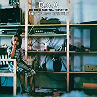 D.o.a. - The Third And Final Report Of