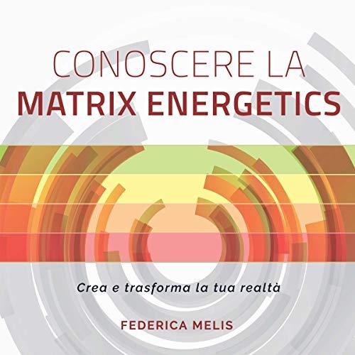 Conoscere la Matrix Energetics Titelbild