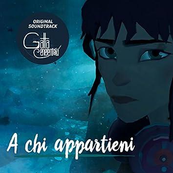 """A chi appartieni (Original Motion Picture Soundtrack from """"Gatta Cenerentola"""")"""