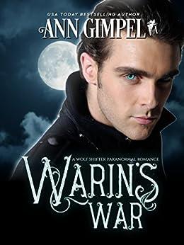 Warin's War: Wolf Shifter Paranormal Romance by [Ann Gimpel, Angela Kelly]