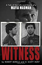 The Witness: A Tale of the Life and Death of a Mafia Madman