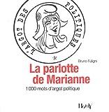 La parlotte de Marianne - L'argot des politiques