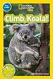 National Geographic Kids Readers: Climb, Koala! (National Geographic Kids Readers: Level Pre-Reader)