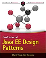 Professional Java EE Design Patterns by Murat Yener Alex Theedom(2015-01-12)
