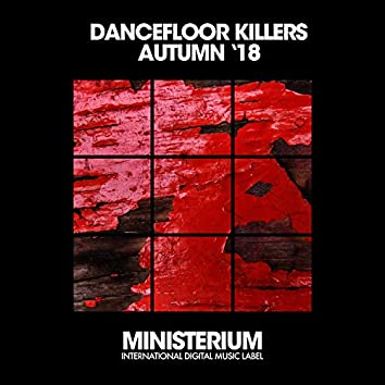 Dancefloor Killers (Autumn '18)