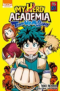 My Hero Academia : Team-up Mission, tome 1 par Horikoshi