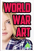 World War Art: Conquer the Planet with Creativity