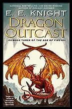 Dragon Outcast (Age of Fire, Book 3) by E.E. Knight (2007-12-04)