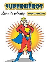 Super Héros Livre à colorier pour les enfants de 4 à 8 ans: Grand livre de coloriage Super Heroes pour filles et garçons (tout-petits, préscolaires et maternelles)