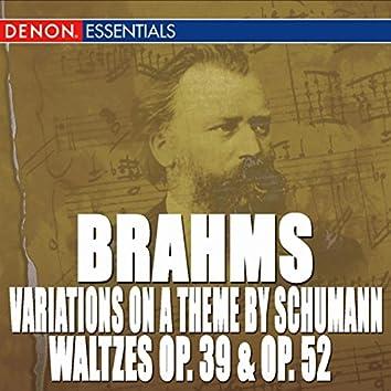 Brahms: Waltzes Op. 39 - Waltzes Op. 52 - Variations on a Theme by Robert Schumann