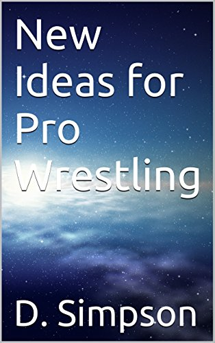 New Ideas for Pro Wrestling (English Edition)