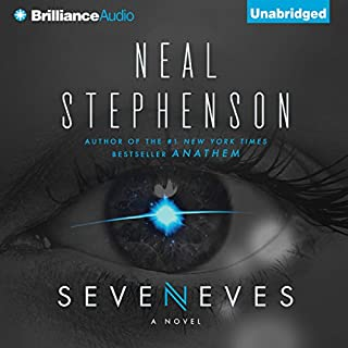 Seveneves     A Novel              Written by:                                                                                                                                 Neal Stephenson                               Narrated by:                                                                                                                                 Mary Robinette Kowal,                                                                                        Will Damron                      Length: 31 hrs and 55 mins     135 ratings     Overall 4.3