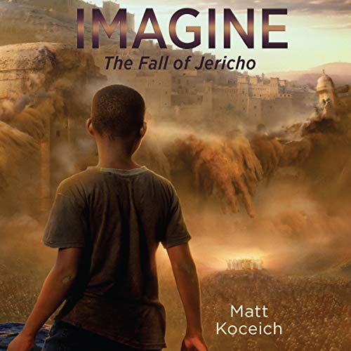 Imagine...The Fall of Jericho Audiobook By Matt Koceich cover art