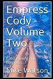 Empress Cody - Volume Two: Entertaining the Empress...!: 2