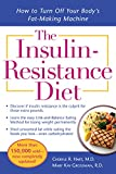 The Insulin-Resistance Diet--Revised and Updated: How to Turn Off Your Body's Fat-Making M...