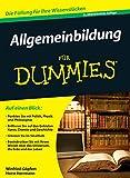 Allgemeinbildung für Dummies (FÜr Dummies)
