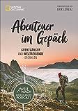 Abenteuer im Gepäck: Grenzgänger und Weltreisende erzählen. Die besten Geschichten aus dem Weltwach-Podcast vom Leben unterwegs. Mit Beiträgen von ... u.v.a.: Grenzgänger und Reisende erzählen