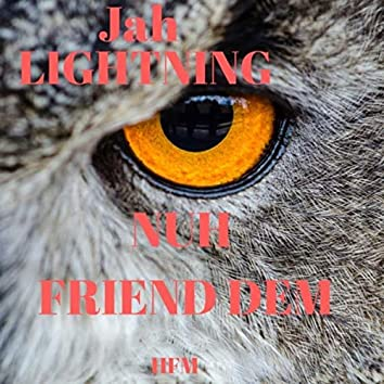 NUH FRIEND DEM