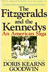 The Fitzgeralds and the Kennedys : An American Saga Paperback